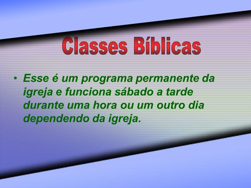 Esse é um programa permanente da igreja e funciona sábado a tarde durante uma hora ou um outro dia dependendo da igreja.