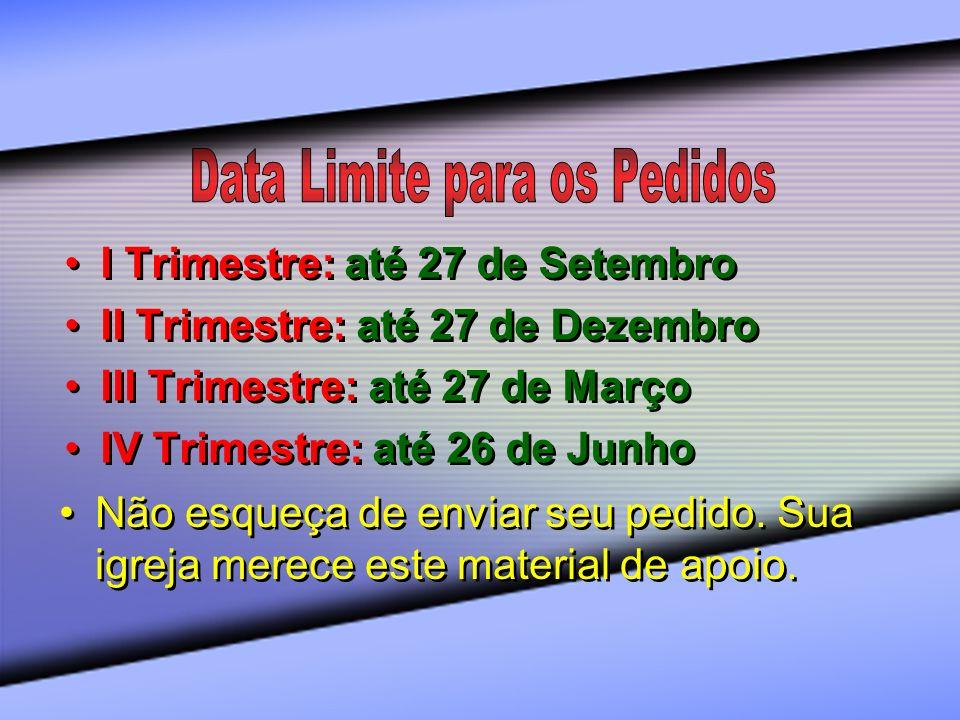 I Trimestre: até 27 de Setembro II Trimestre: até 27 de Dezembro III Trimestre: até 27 de Março IV Trimestre: até 26 de Junho I Trimestre: até 27 de S
