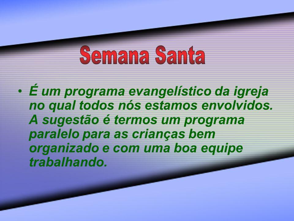 É um programa evangelístico da igreja no qual todos nós estamos envolvidos. A sugestão é termos um programa paralelo para as crianças bem organizado e