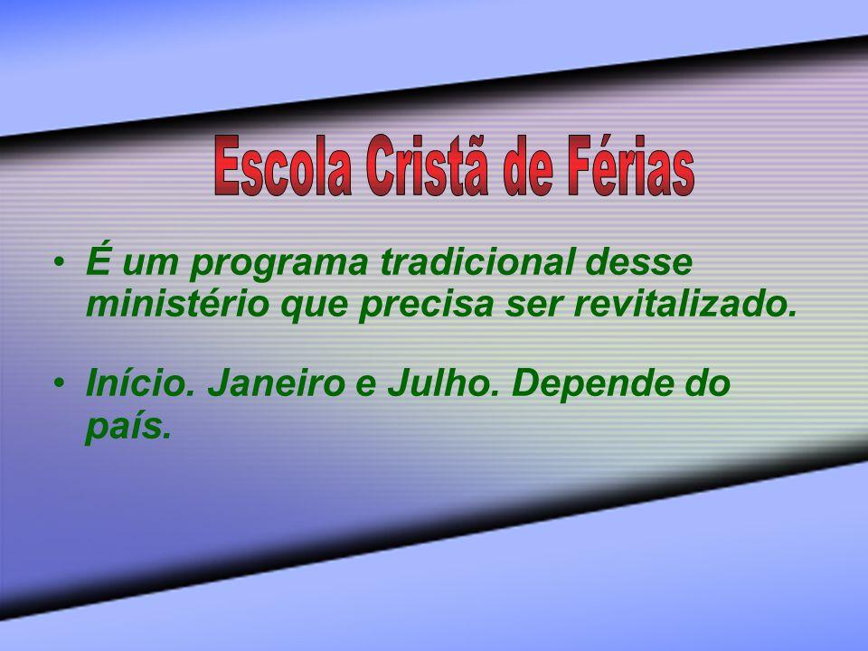 É um programa tradicional desse ministério que precisa ser revitalizado. Início. Janeiro e Julho. Depende do país.