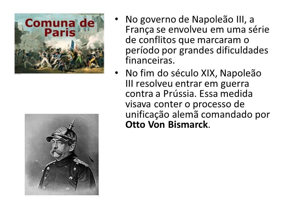 No governo de Napoleão III, a França se envolveu em uma série de conflitos que marcaram o período por grandes dificuldades financeiras. No fim do sécu