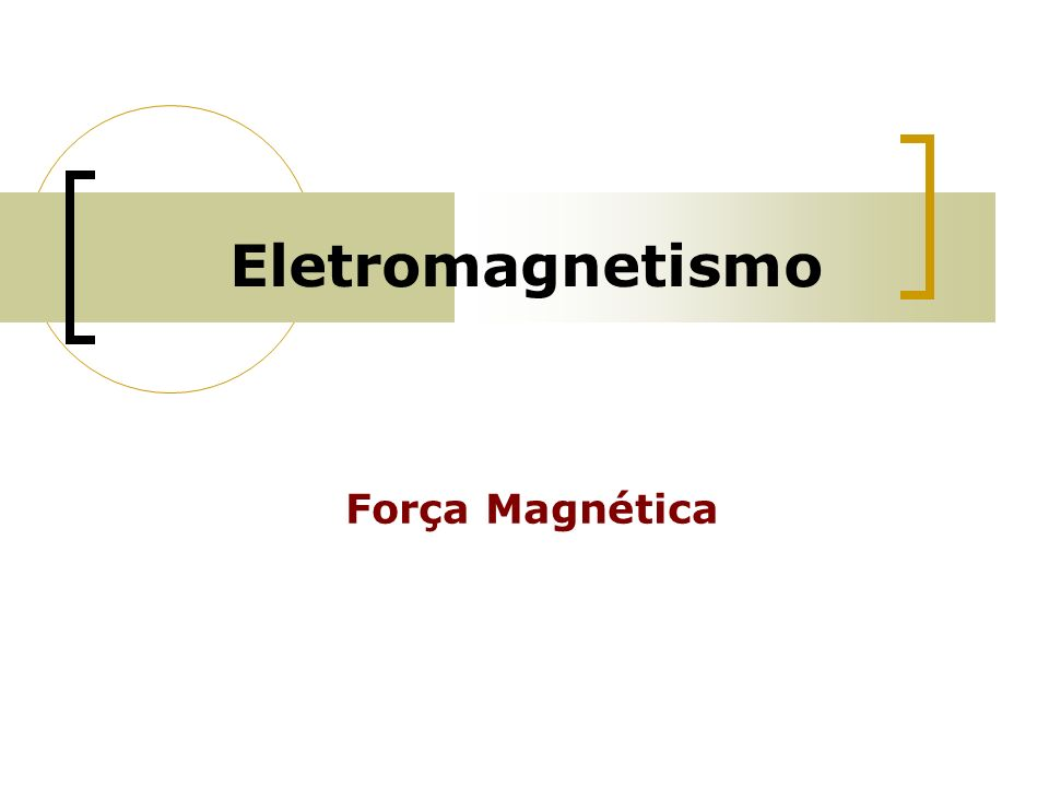 Quando dois campos magnéticos interagem entre si surge uma força, denominada força magnética, a qual atua à distância igualmente à força gravitacional e elétrica.