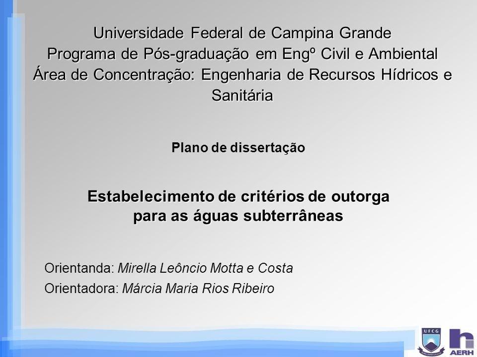 Universidade Federal de Campina Grande Programa de Pós-graduação em Engº Civil e Ambiental Área de Concentração: Engenharia de Recursos Hídricos e San