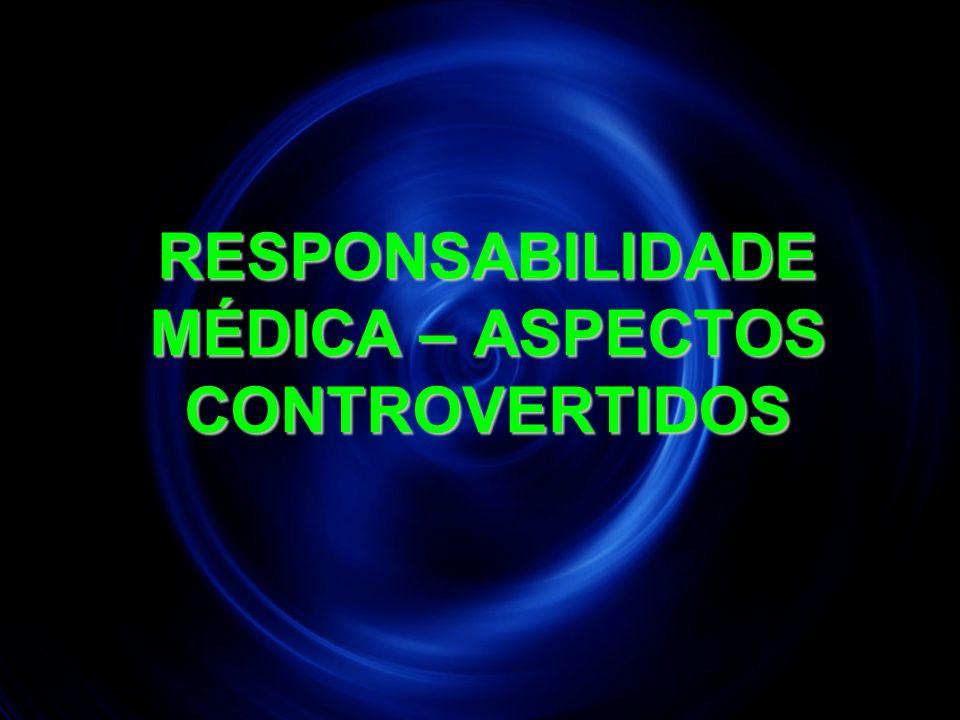 20 RESPONSABILIDADE MÉDICA – ASPECTOS CONTROVERTIDOS