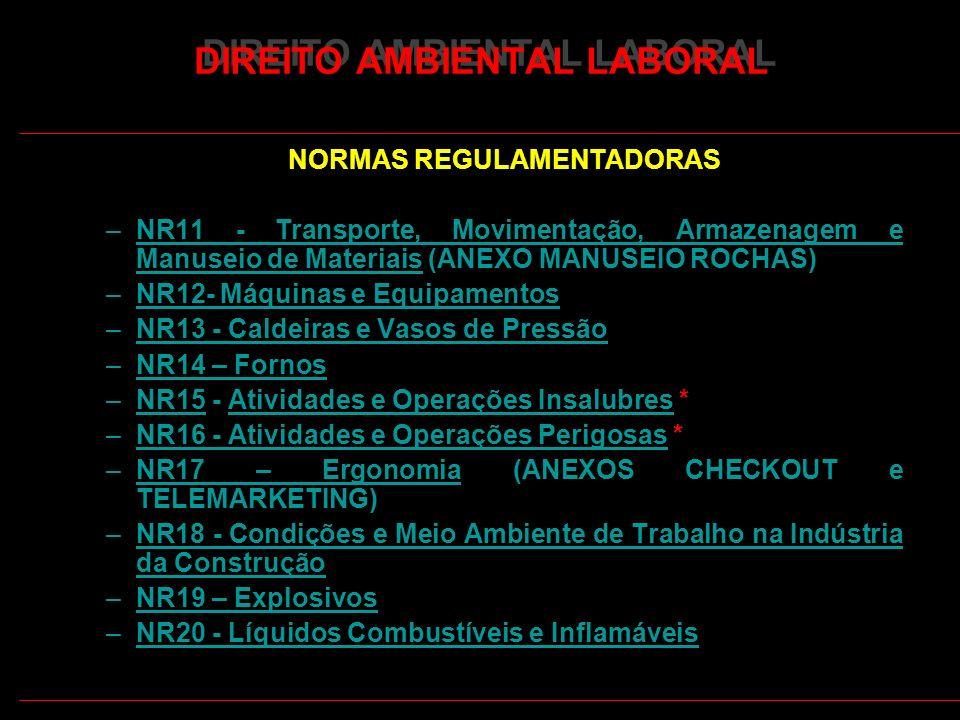8 DIREITO AMBIENTAL LABORAL NORMAS REGULAMENTADORAS –NR11 - Transporte, Movimentação, Armazenagem e Manuseio de Materiais (ANEXO MANUSEIO ROCHAS)NR11