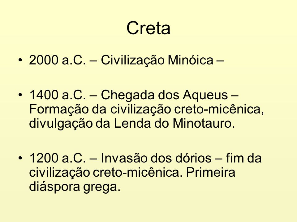 Creta 2000 a.C. – Civilização Minóica – 1400 a.C. – Chegada dos Aqueus – Formação da civilização creto-micênica, divulgação da Lenda do Minotauro. 120