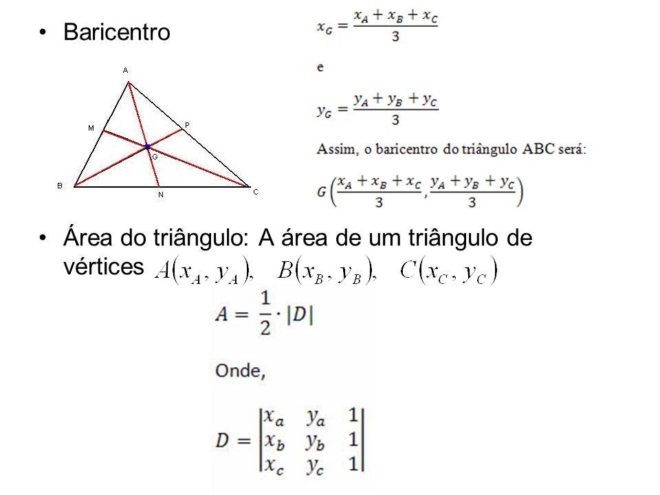 Baricentro Área do triângulo: A área de um triângulo de vértices