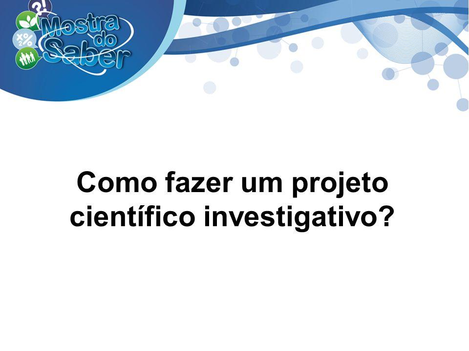 Como fazer um projeto científico investigativo?