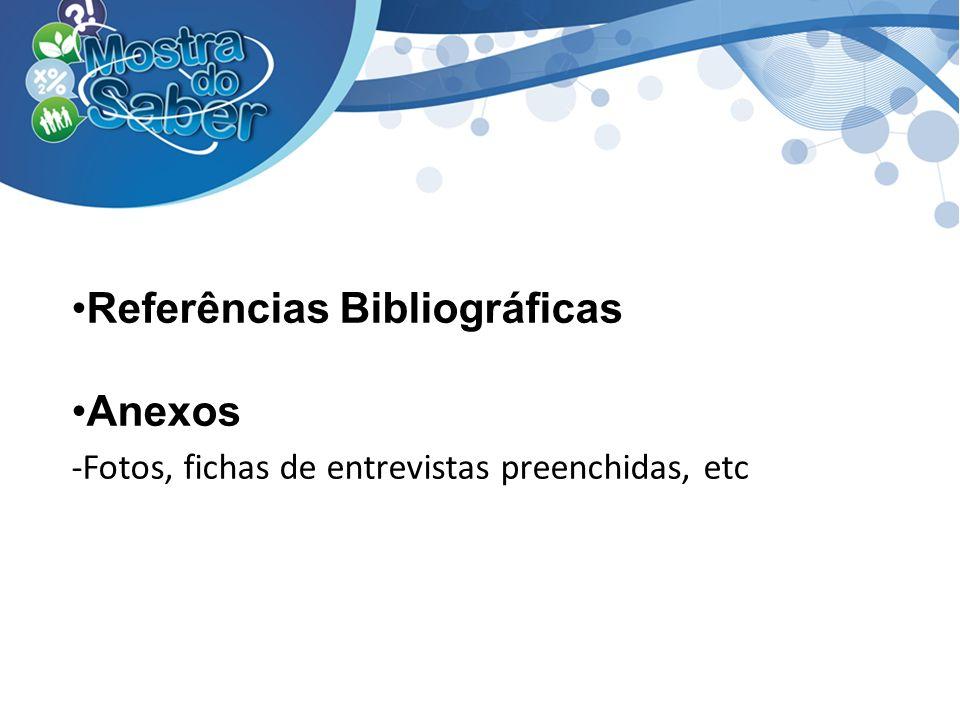 Referências Bibliográficas Anexos -Fotos, fichas de entrevistas preenchidas, etc