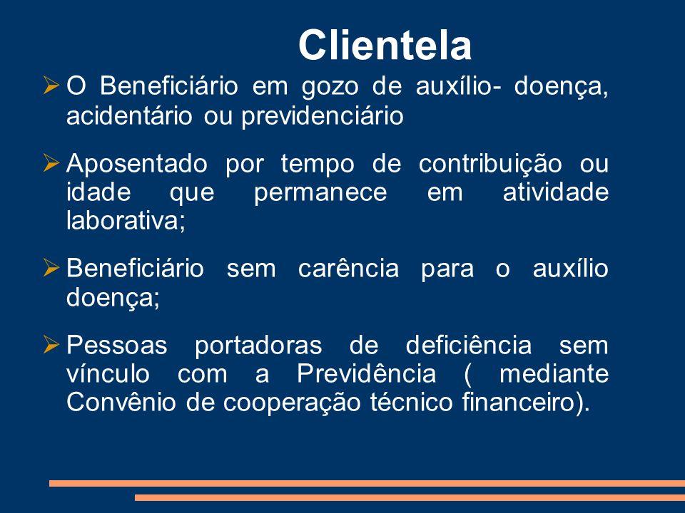 Clientela O Beneficiário em gozo de auxílio- doença, acidentário ou previdenciário Aposentado por tempo de contribuição ou idade que permanece em ativ