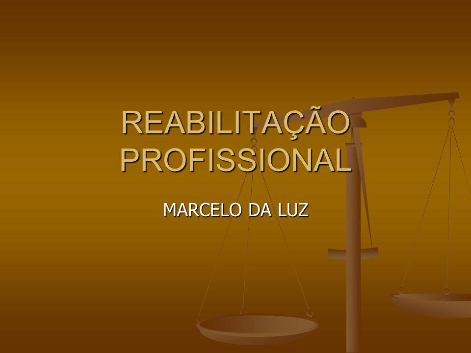 REABILITAÇÃO PROFISSIONAL MARCELO DA LUZ