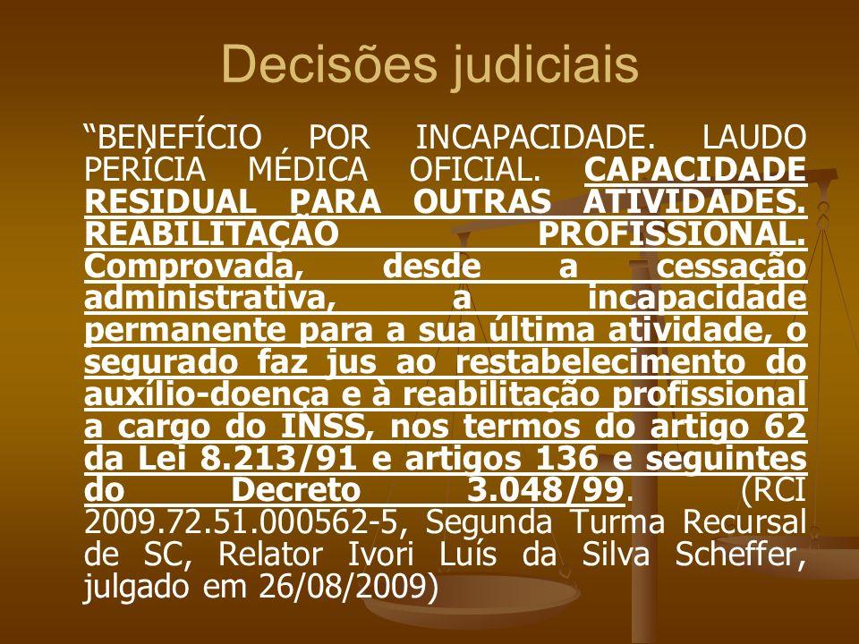 Decisões judiciais BENEFÍCIO POR INCAPACIDADE. LAUDO PERÍCIA MÉDICA OFICIAL. CAPACIDADE RESIDUAL PARA OUTRAS ATIVIDADES. REABILITAÇÃO PROFISSIONAL. Co