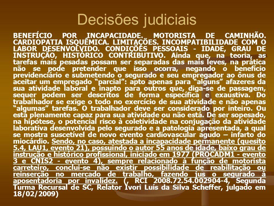Decisões judiciais BENEFÍCIO POR INCAPACIDADE. MOTORISTA DE CAMINHÃO. CARDIOPATIA ISQUÊMICA. LIMITAÇÕES. INCOMPATIBILIDADE COM O LABOR DESENVOLVIDO. C