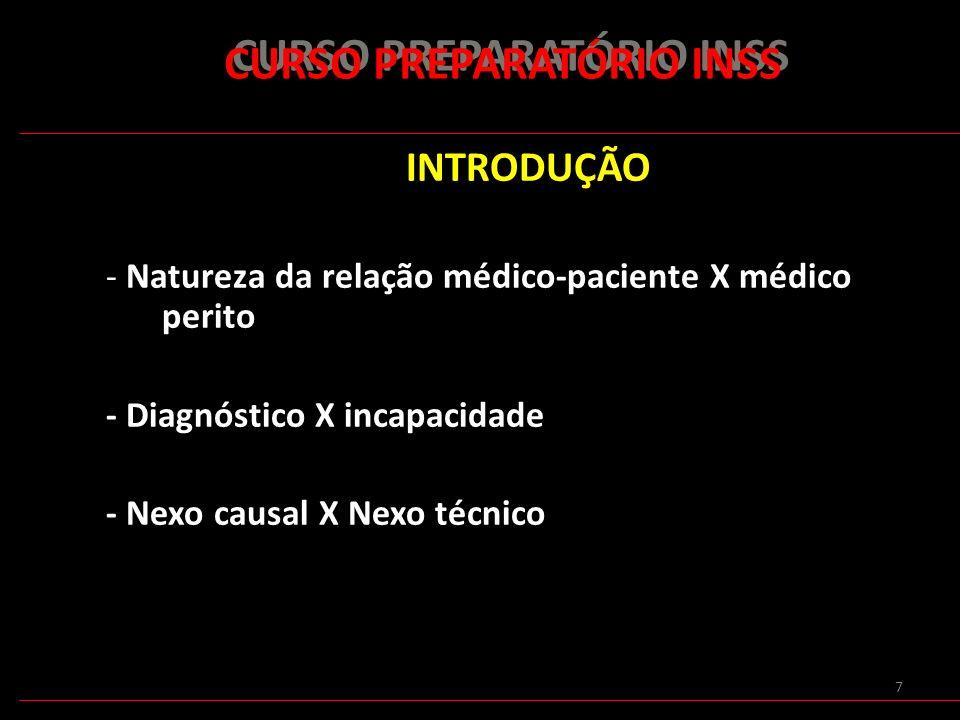 7 INTRODUÇÃO - Natureza da relação médico-paciente X médico perito - Diagnóstico X incapacidade - Nexo causal X Nexo técnico