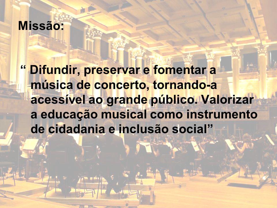 Difundir, preservar e fomentar a música de concerto, tornando-a acessível ao grande público. Valorizar a educação musical como instrumento de cidadani