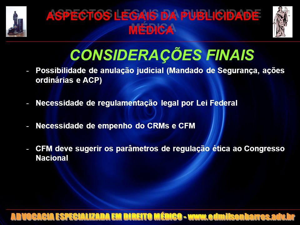 ASPECTOS LEGAIS DA PUBLICIDADE MÉDICA CONSIDERAÇÕES FINAIS -POR ENQUANTO...