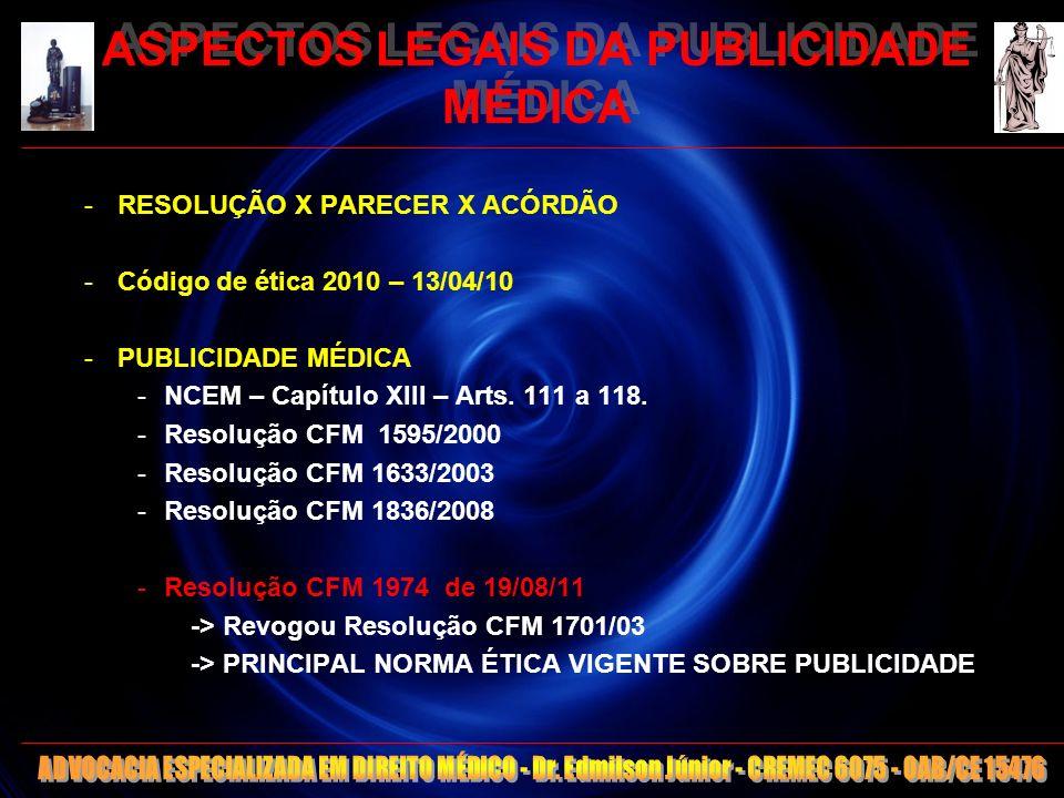 5 ASPECTOS LEGAIS DA PUBLICIDADE MÉDICA Resolução CFM 1.036/1980: Publicidade médica -> comunicação ao público por qualquer meio de divulgação, de atividade profissional de iniciativa, participação e anuência do médico.
