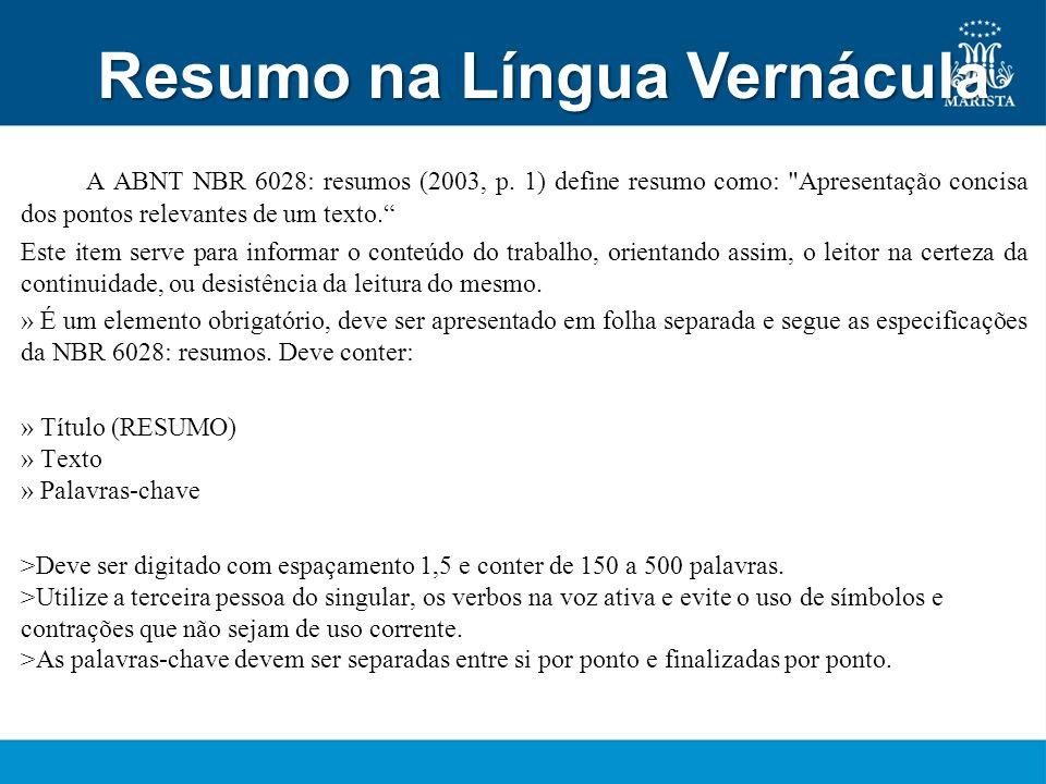 Resumo na Língua estrangeira Usam-se os seguintes títulos: em inglês Abstract, em espanhol Resumen, em francês Résumé, em italiano Riassunto etc.