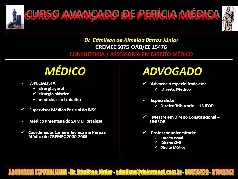 1 CURSO AVANÇADO DE PERÍCIA MÉDICA MÉDICO ESPECIALISTA cirurgia geral cirurgia plástica medicina do trabalho Supervisor Médico Pericial do INSS Médico