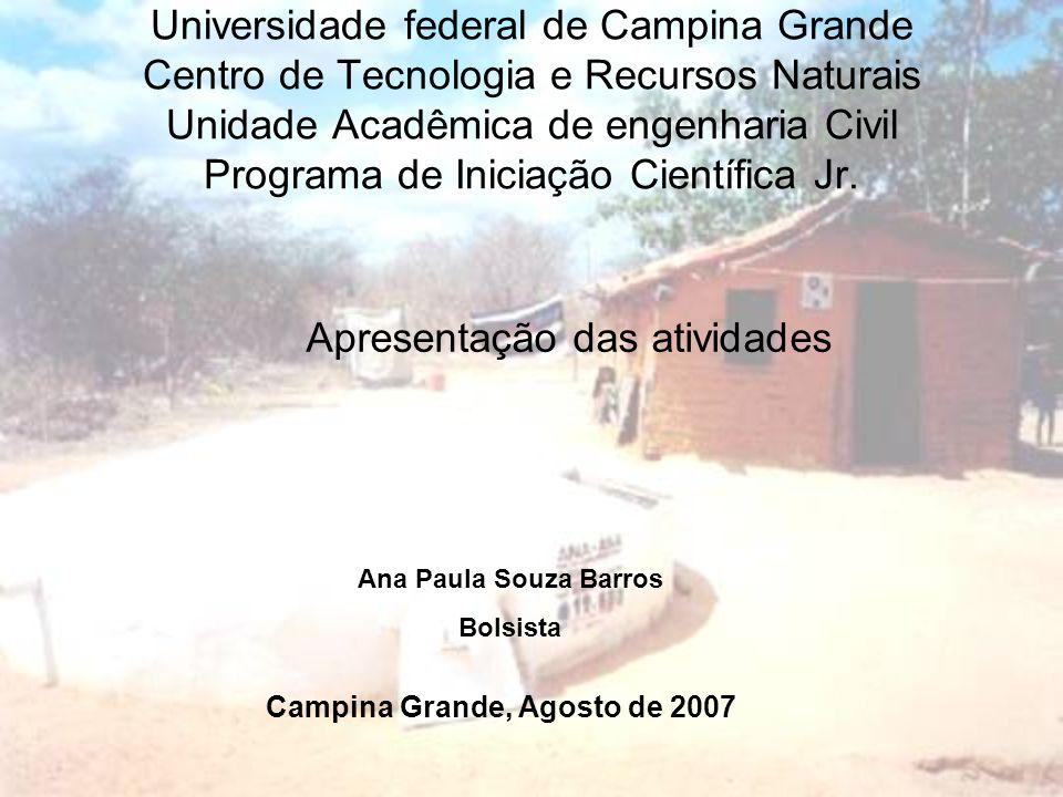 Universidade federal de Campina Grande Centro de Tecnologia e Recursos Naturais Unidade Acadêmica de engenharia Civil Programa de Iniciação Científica Jr.