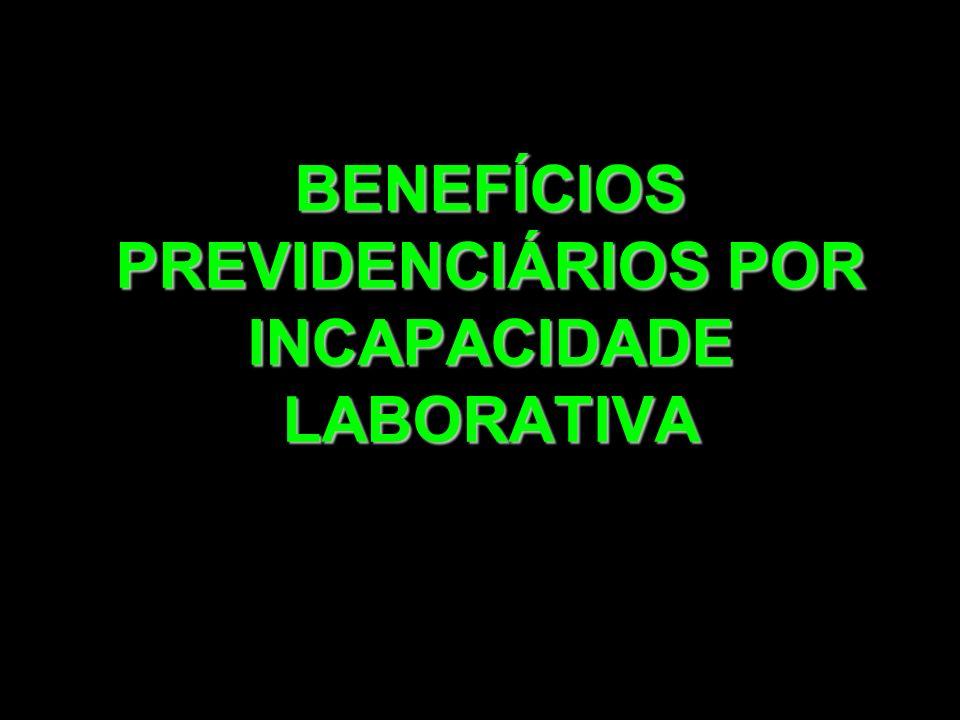 32 BENEFÍCIOS PREVIDENCIÁRIOS POR INCAPACIDADE LABORATIVA