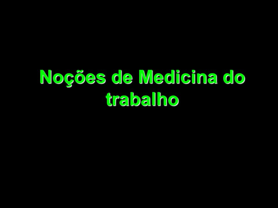 6 Noções de Medicina do trabalho