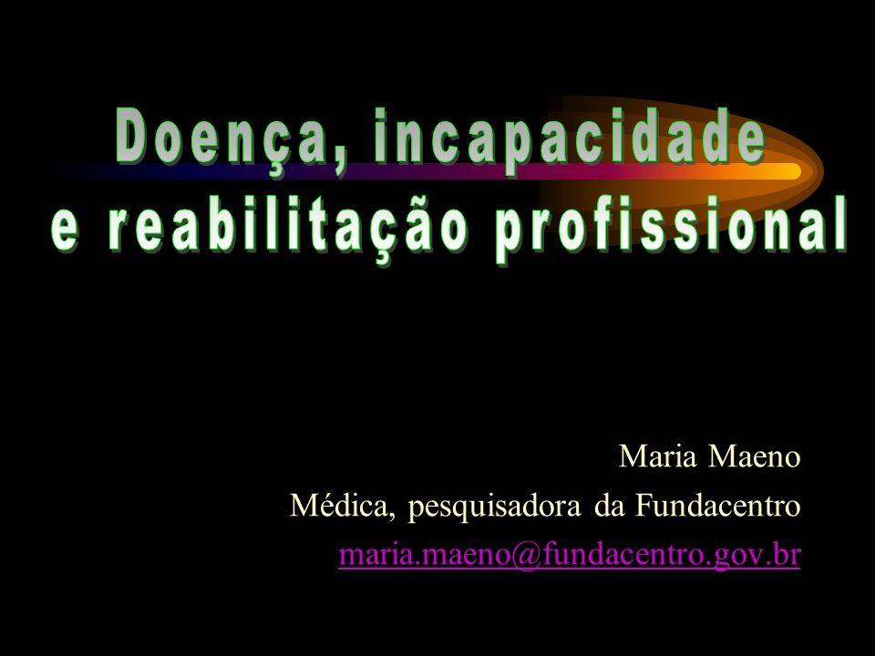 Maria Maeno Médica, pesquisadora da Fundacentro maria.maeno@fundacentro.gov.br