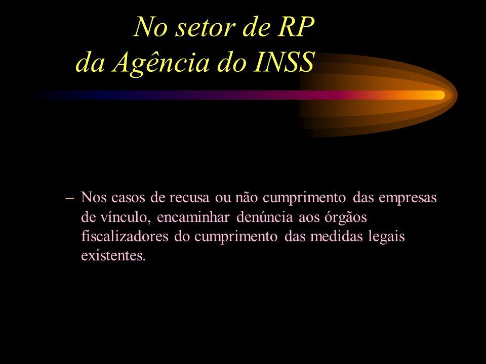 No setor de RP da Agência do INSS –Negociar o retorno ao trabalho com as empresas sob intervenção, definindo as funções compatíveis por meio das análi
