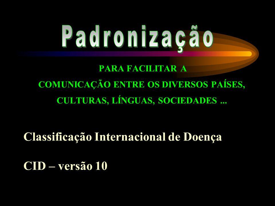 PARA FACILITAR A COMUNICAÇÃO ENTRE OS DIVERSOS PAÍSES, CULTURAS, LÍNGUAS, SOCIEDADES...
