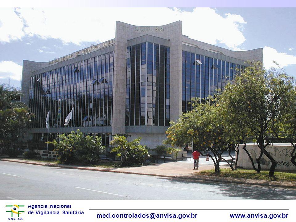 Agência Nacional de Vigilância Sanitária www.anvisa.gov.brmed.controlados@anvisa.gov.br
