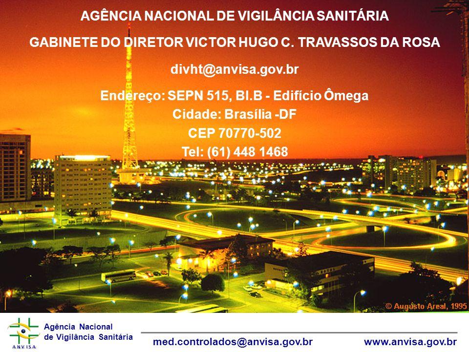 Agência Nacional de Vigilância Sanitária www.anvisa.gov.brmed.controlados@anvisa.gov.br AGÊNCIA NACIONAL DE VIGILÂNCIA SANITÁRIA GABINETE DO DIRETOR V
