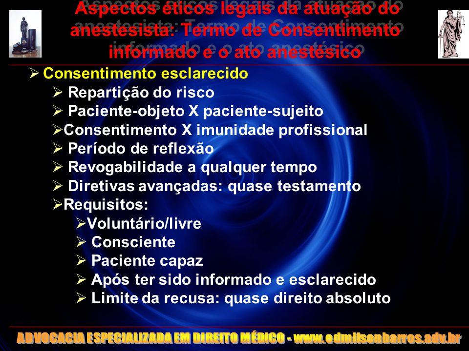Aspectos éticos legais da atuação do anestesista: Termo de Consentimento informado e o ato anestésico Consentimento esclarecido Repartição do risco Pa