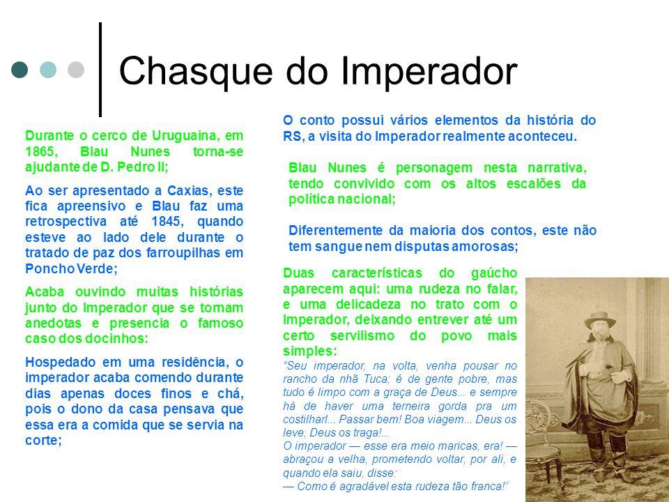Chasque do Imperador Durante o cerco de Uruguaina, em 1865, Blau Nunes torna-se ajudante de D. Pedro II; Ao ser apresentado a Caxias, este fica apreen