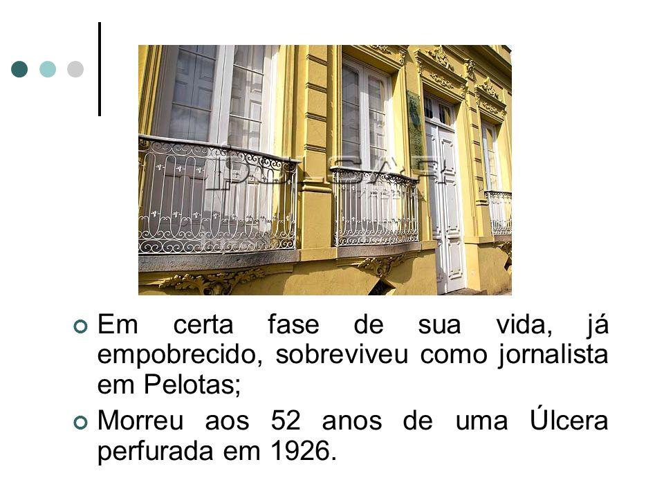 Em certa fase de sua vida, já empobrecido, sobreviveu como jornalista em Pelotas; Morreu aos 52 anos de uma Úlcera perfurada em 1926.