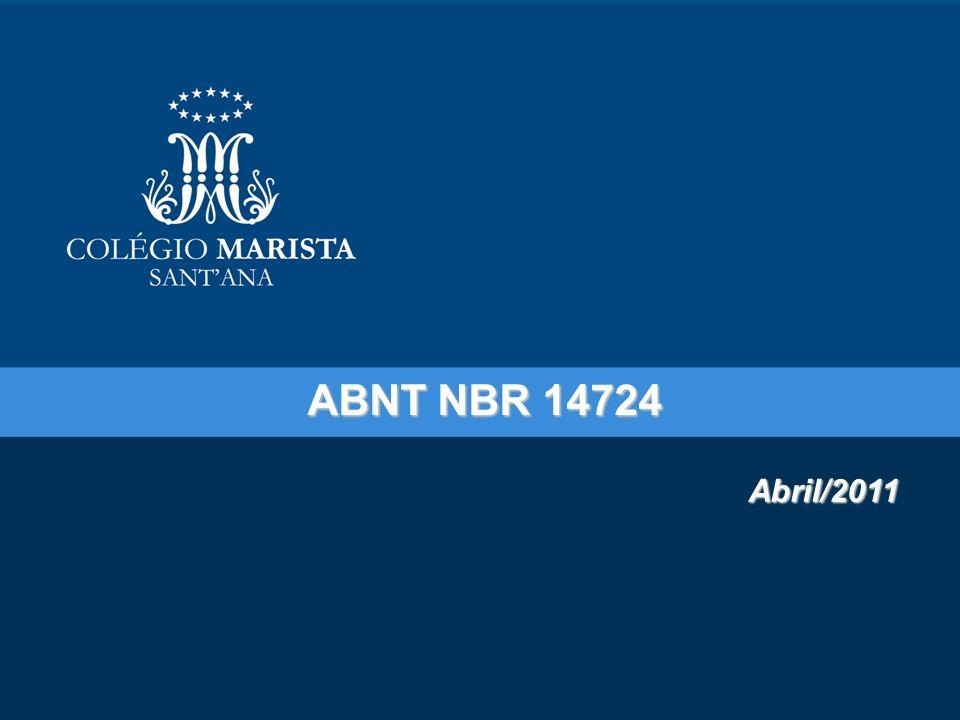 1 ABNT NBR 14724 Abril/2011 Abril/2011