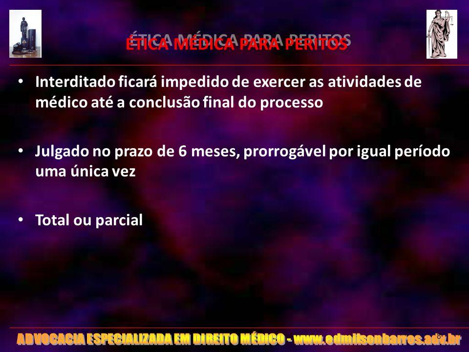 29 ÉTICA MÉDICA PARA PERITOS RESOLUÇÃO CFM 1851 de Agosto/2008 Art.