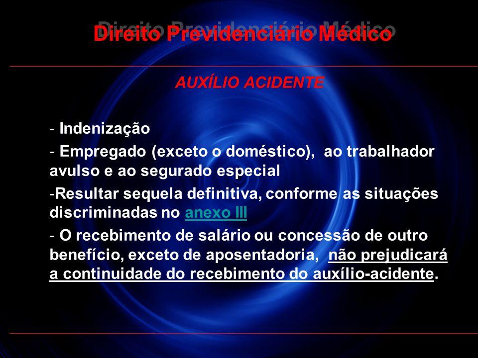 26 Direito Previdenciário Médico AUXÍLIO ACIDENTE - Indenização - Empregado (exceto o doméstico), ao trabalhador avulso e ao segurado especial -Result