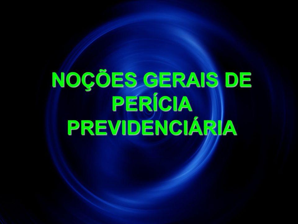 3 NOÇÕES GERAIS DE PERÍCIA PREVIDENCIÁRIA