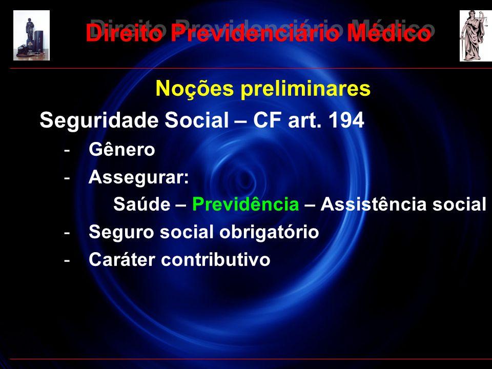7 Noções preliminares Seguridade Social – CF art. 194 -Gênero -Assegurar: Saúde – Previdência – Assistência social -Seguro social obrigatório -Caráter