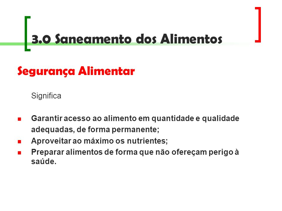 3.0 Saneamento dos Alimentos Manipulador de Alimentos TODAS AS PESSOAS QUE TRABALHAM COM ALIMENTAÇÃO SÃO CONSIDERADAS MANIPULADORES DE ALIMENTOS, OU SEJA, QUEM PRODUZ, COLETA, TRANSPORTA, RECEBE, PREPARA E DISTRIBUI O ALIMENTO.