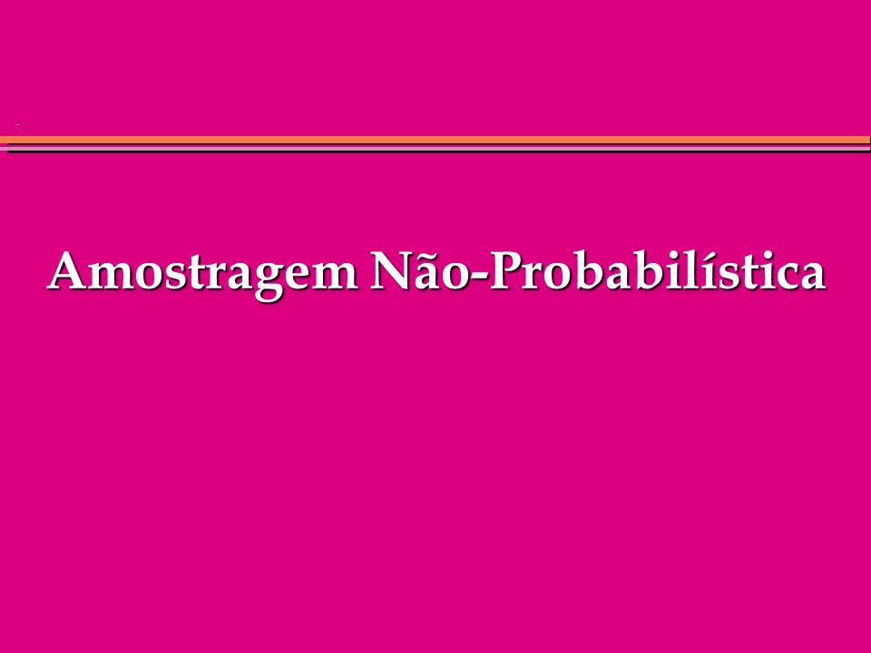. Amostragem Não-Probabilística