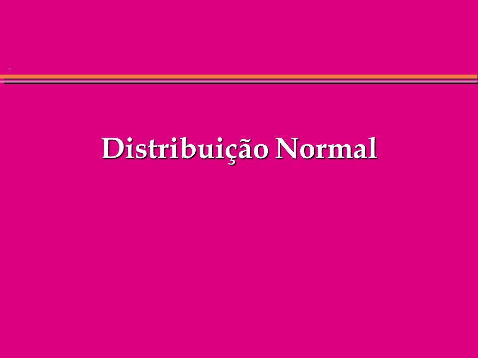 . Distribuição Normal