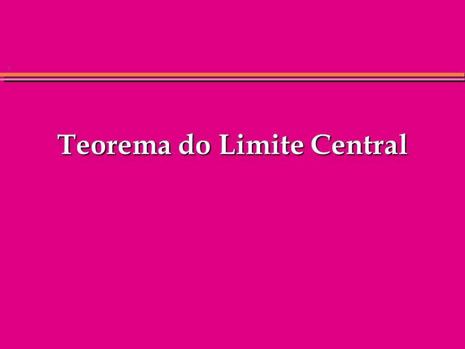 . Teorema do Limite Central