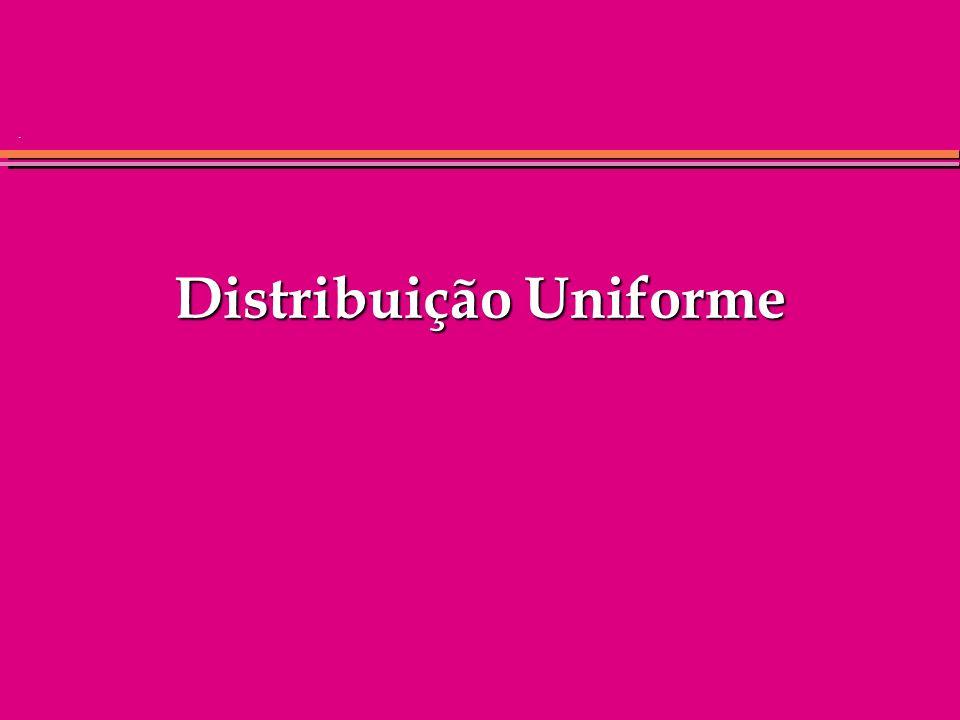 . Distribuição Uniforme