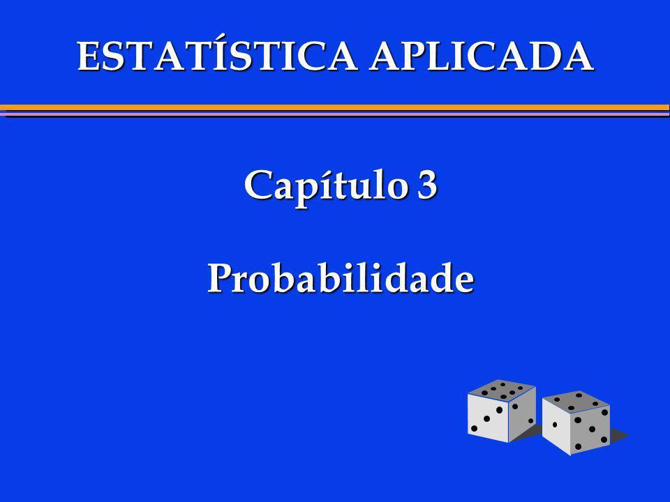 Capítulo 3 Probabilidade ESTATÍSTICA APLICADA