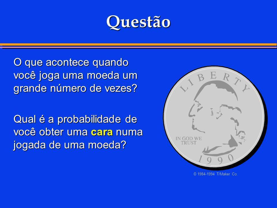 Questão O que acontece quando você joga uma moeda um grande número de vezes? Qual é a probabilidade de você obter uma cara numa jogada de uma moeda? ©