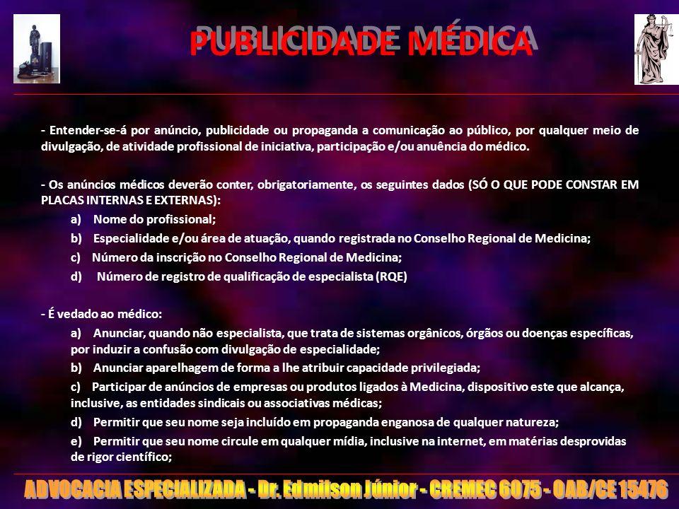 15 PUBLICIDADE MÉDICA - Entender-se-á por anúncio, publicidade ou propaganda a comunicação ao público, por qualquer meio de divulgação, de atividade p