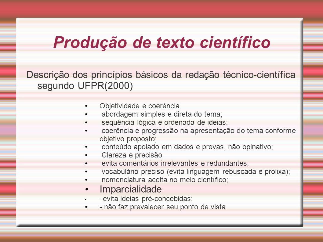 Produção de texto científico Descrição dos princípios básicos da redação técnico-científica segundo UFPR(2000) Objetividade e coerência abordagem simp