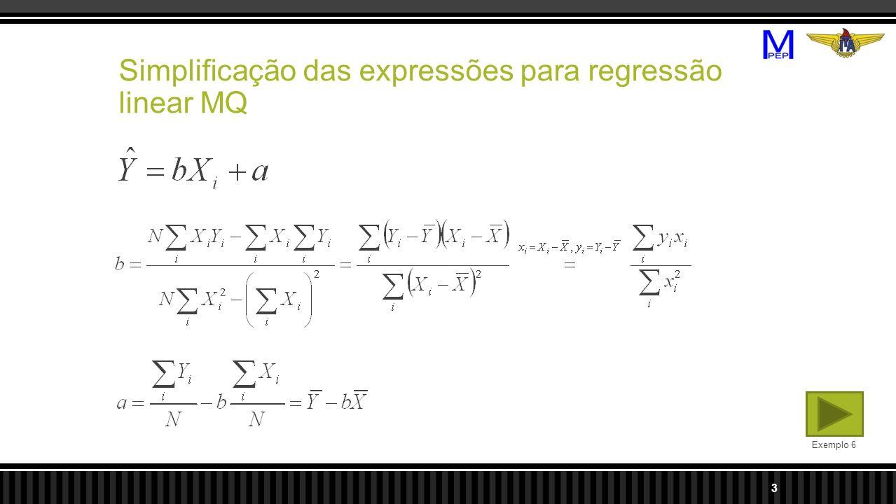 3 Simplificação das expressões para regressão linear MQ Exemplo 6
