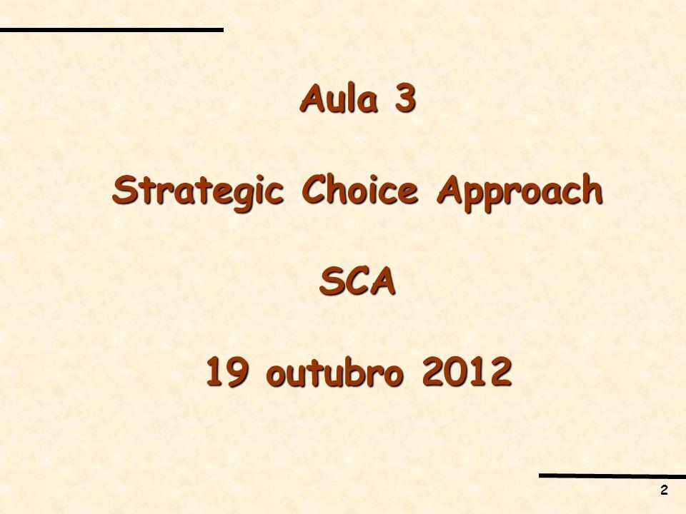 2 Aula 3 Strategic Choice Approach SCA 19 outubro 2012